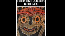 Diez razones para leer los Comentarios Reales del Inca Garcilaso de la Vega