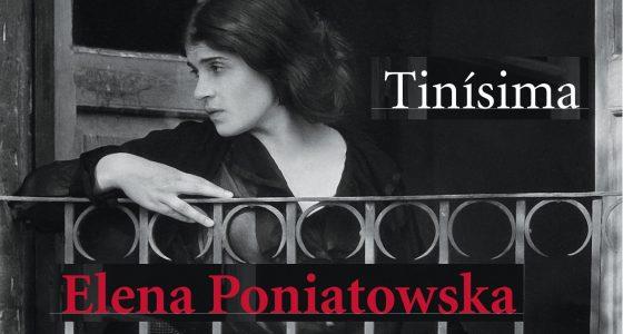 Diez razones para leer Tinísima de Elena Poniatowska