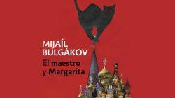 Diez razones para leer El Maestro y Margarita