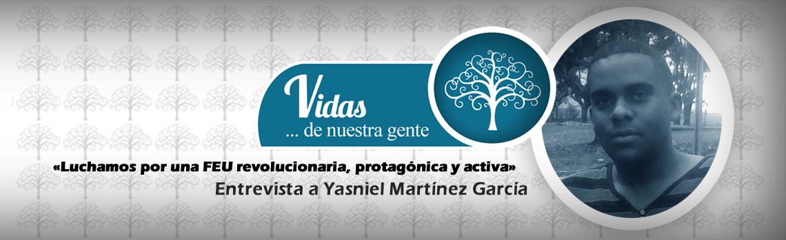 Yasniel Martínez García: Luchamos por una FEU revolucionaria, protagónica y activa