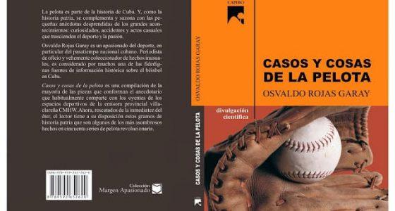 """Presentación del libro """"Casos y Cosas de la Pelota"""" del escritor y periodista villaclareño Osvaldo Rojas Garay"""